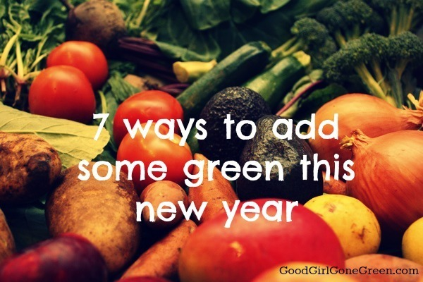7 ways to go greent his new year
