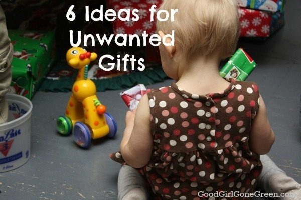6 Green Ideas for Unwanted Gifts