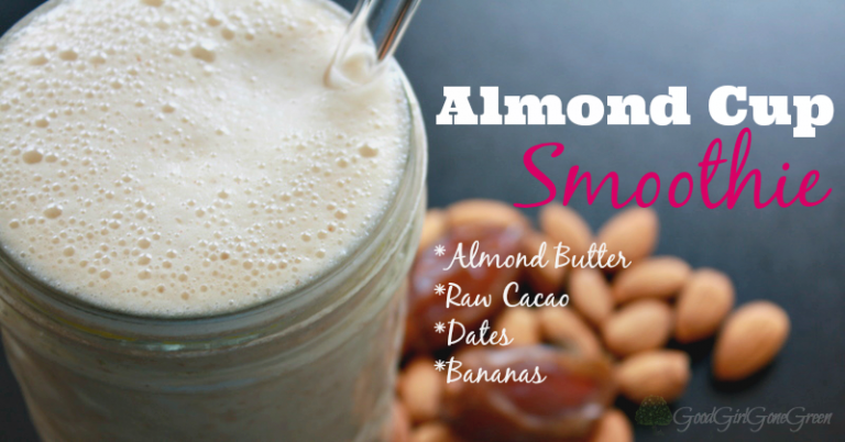 Almond Cup Smoothie GoodGirlGoneGreen #smoothie #almondmilk #realfood