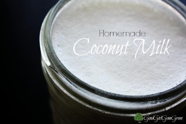 Homemade Coconut Milk - Good Girl Gone Green