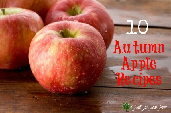 10 Autumn Apple Recipes #organic #vegan #apples @GGirlGGreen