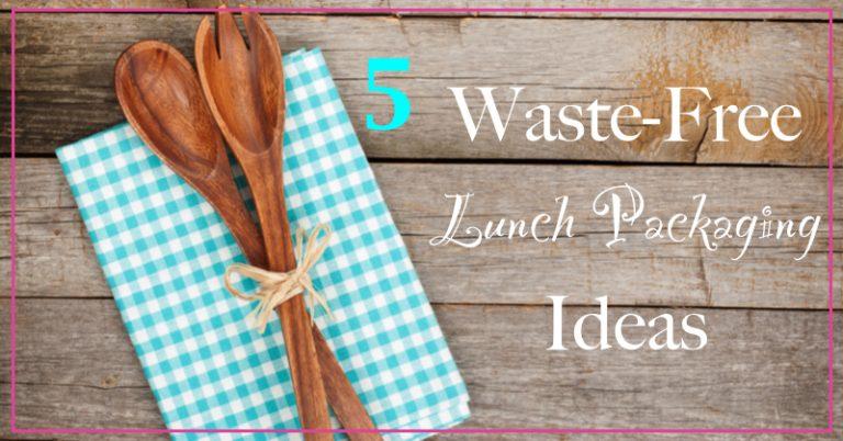 5 Waste-Free Lunch Packaging Ideas GoodGirlGoneGreen.com