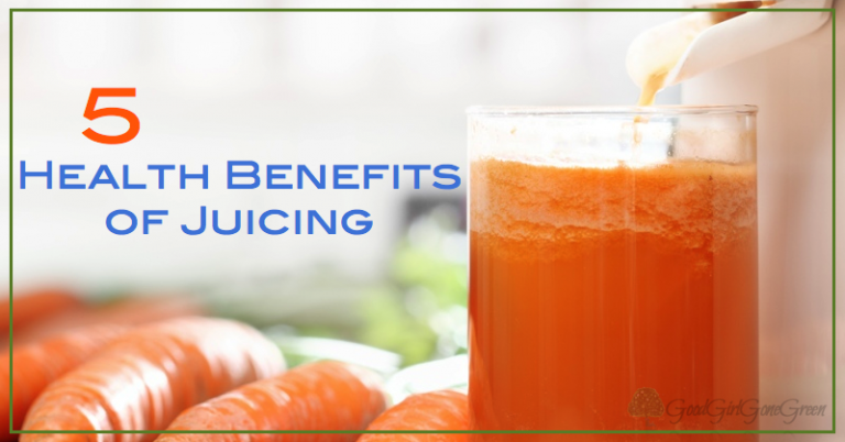 5 Health Benefits of Juicing GoodGirlGoneGreen.com #juice #health #juicing #greenjuice