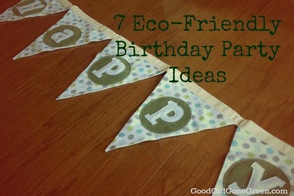 Eco-Friendly  Birthday Party Ideas