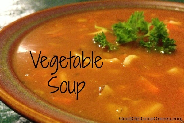 Basic Vegetable Soup - Good Girl Gone Green