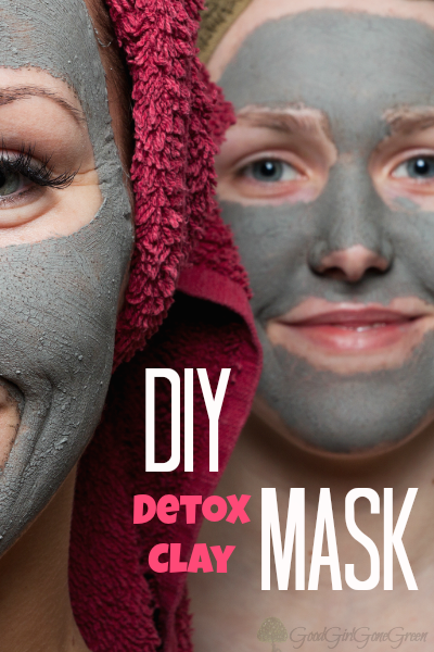 DIY Detox Clay Mask GoodGirlGoneGreen.com #detox #clay #allnatural