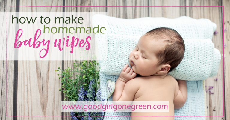 Homemade Baby Wipes | GoodGirlGoneGreen