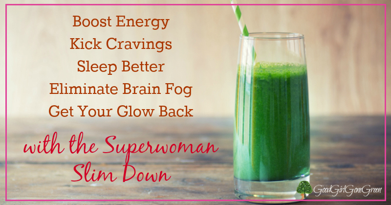 Superwoman Slim Down Giveaway GoodGirlGoneGreen.com
