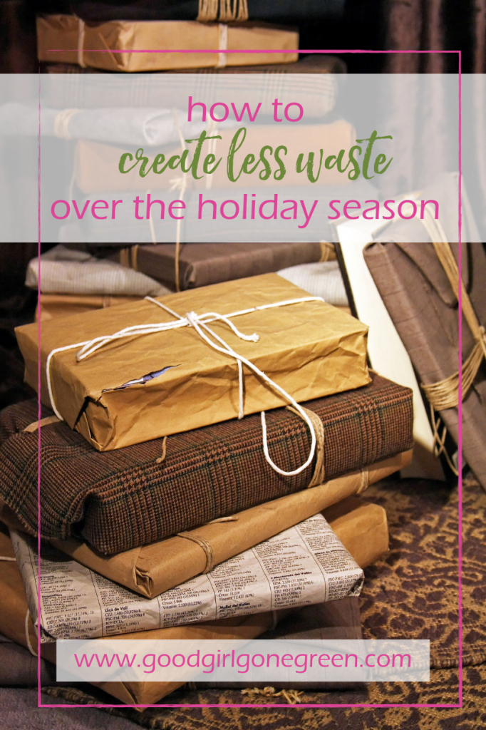 Reduce Waste Over the Holidays | GoodGirlGoneGreen.com