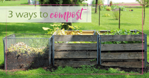 3 ways to compost
