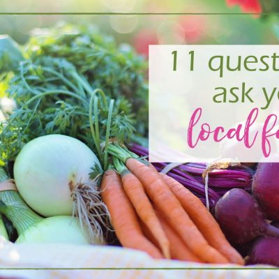 11 Questions to Ask Your Local Farmer