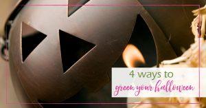 4 Ways to Green Your Halloween - GoodGirlGoneGreen