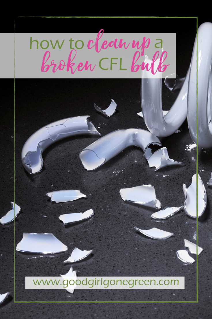 How to Clean Up a Broken CFL Bulb | GoodGirlGoneGreen.com