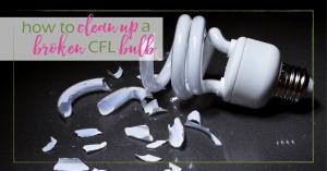 How to Clean Up a Broken CFL Bulb | GoodGirlGoneGreen.com