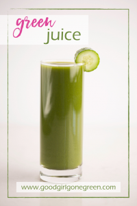 Green Juice | GoodGirlGoneGreen.com