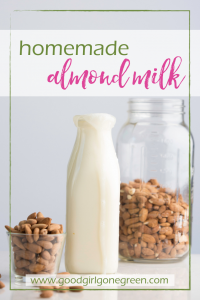 Homemade Almond Milk | GoodGirlGoneGreen.com
