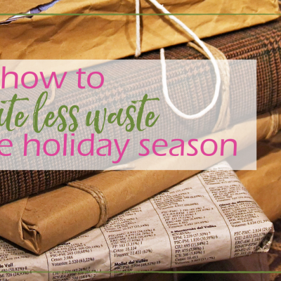 Reduce Waste Over the Holidays