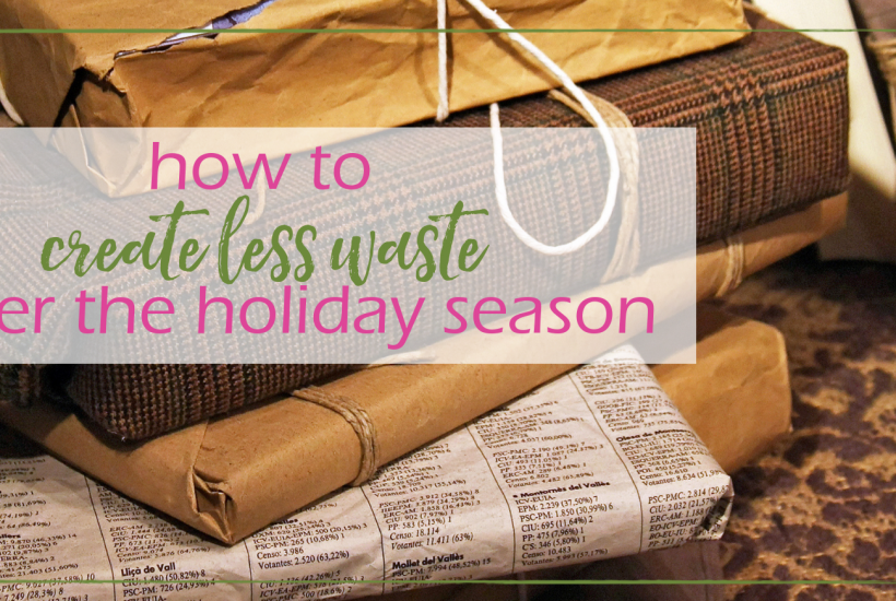 Reduce Waste Over the Holidays   GoodGirlGoneGreen.com