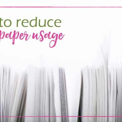How to Reduce Your Paper Usage