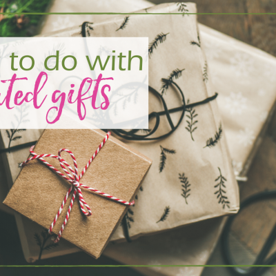 6 Useful Ideas for Unwanted Gifts