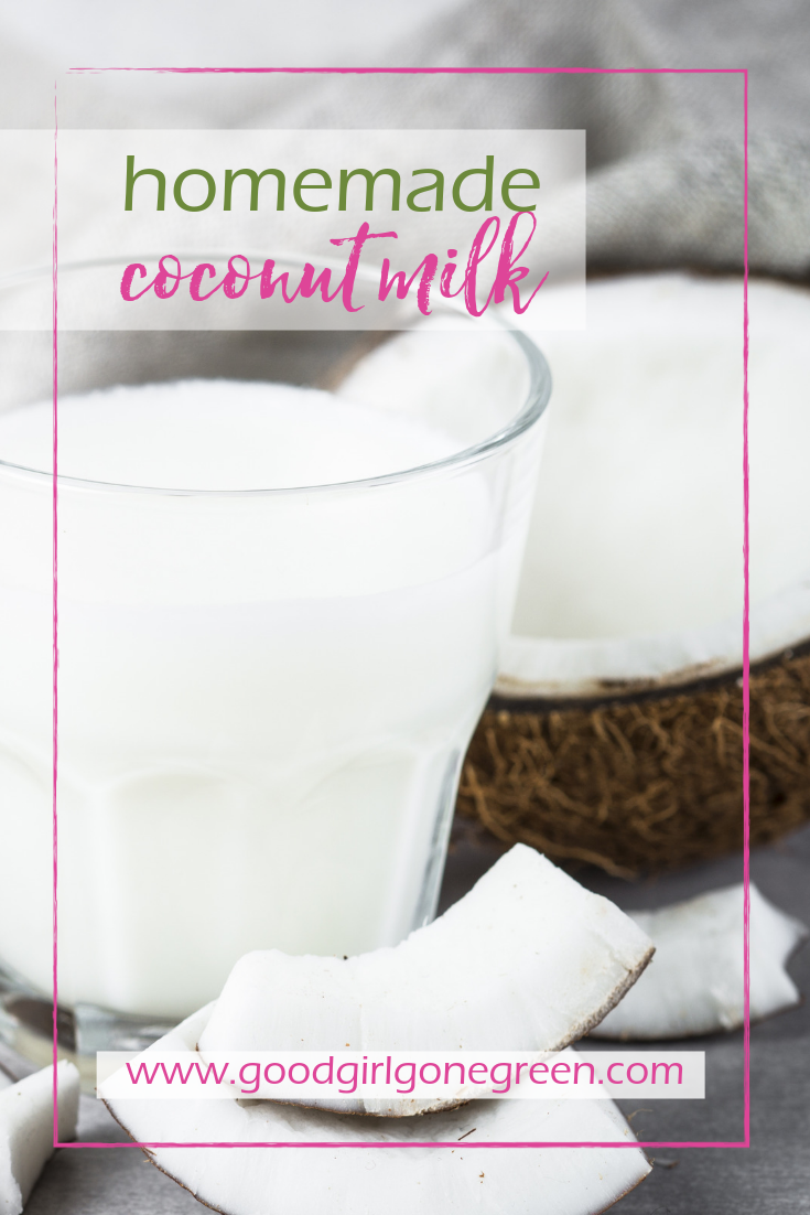 Homemade Coconut Milk - Good Girl Gone Green