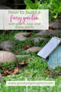 make fairy garden GoodGirlGoneGreen Pin