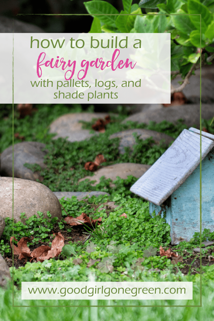 make fairy garden GoodGirlGoneGreen Pin