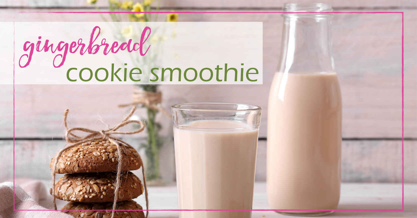 Gingerbread Cookie Smoothie | GoodGirlGoneGreen.com