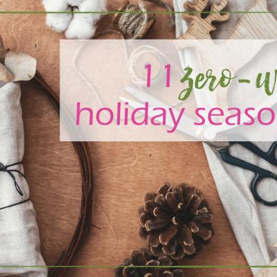 Green Holiday: 11 Zero-Waste Holiday Season Ideas