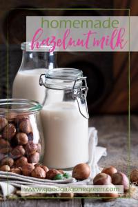 Homemade Hazelnut Milk | GoodGirlGoneGreen.com