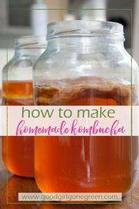 Kombucha Recipe | GoodGirlGoneGreen.com