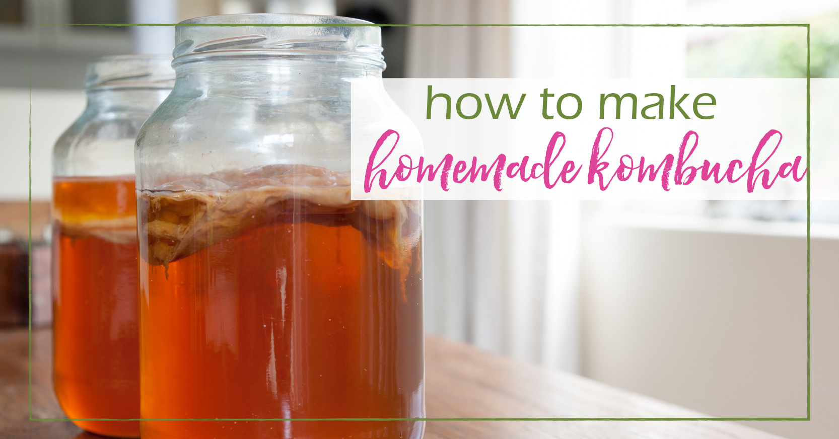 Kombucha Recipe | GoodGirlGoneGreen.com