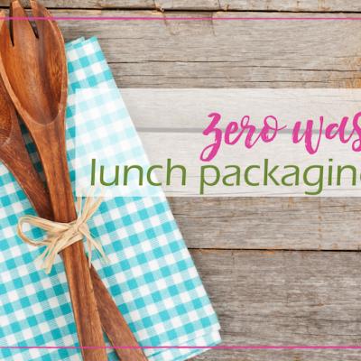 Zero Waste Lunch Packaging Ideas