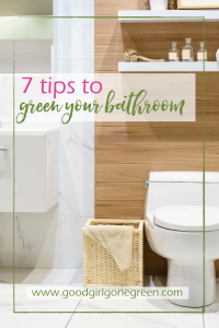 Eco-Friendly Bathroom | GoodGirlGoneGreen.com