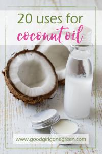 Uses for Coconut Oil | GoodGirlGoneGreen.com