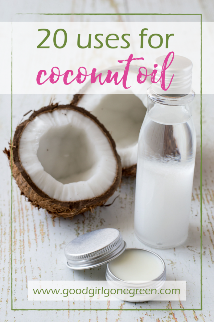 Uses for Coconut Oil | GoodGirlGoneGreen.com