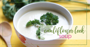 Cauliflower Leek Soup | GoodGirlGoneGreen