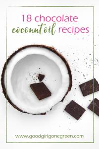 Coconut Oil Chocolate Recipes | GoodGirlGoneGreen.com