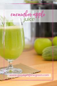 Cucumber Apple Juice - Good Girl Gone Green