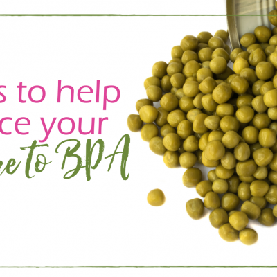 10 Tips to Help Reduce Your Exposure to BPA