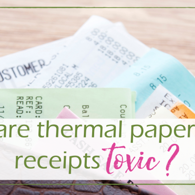 BPA Receipts – Are Thermal Paper Receipts Toxic?