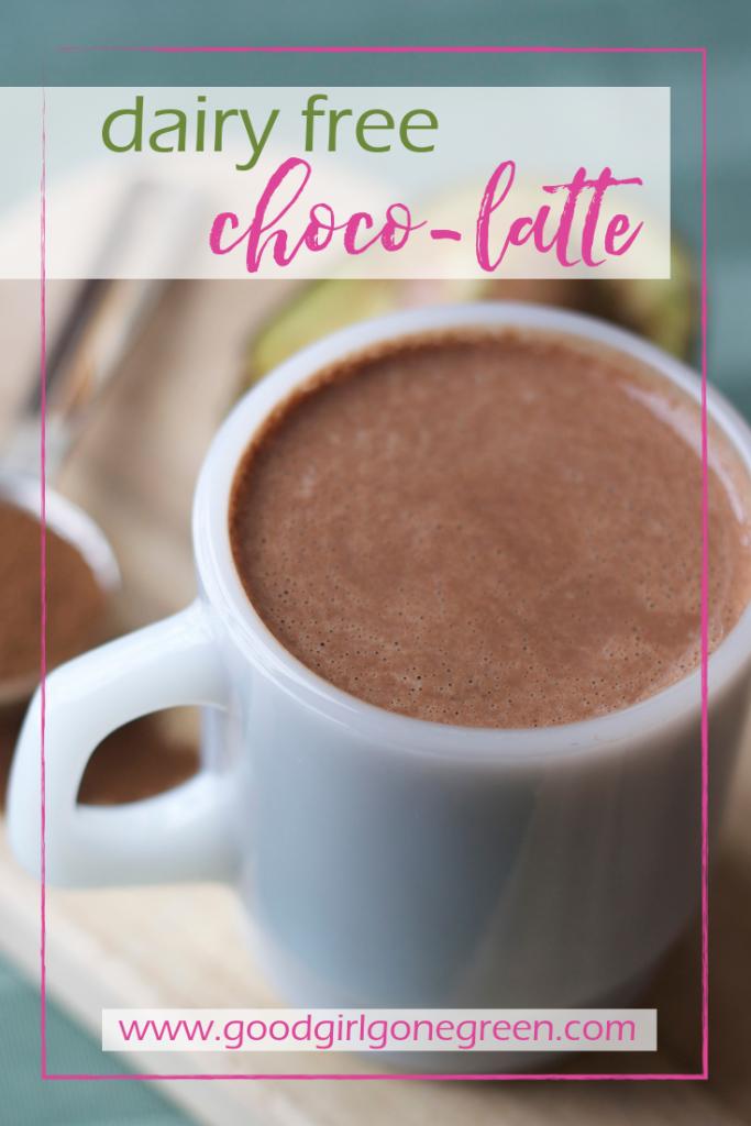 Dairy-Free Choco-Latte | GoodGirlGoneGreen