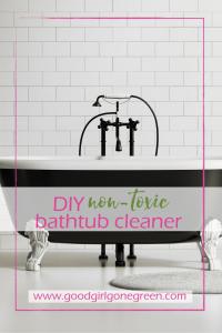 Non-Toxic Bathtub Scrub Cleaner | GoodGirlGoneGreen.com