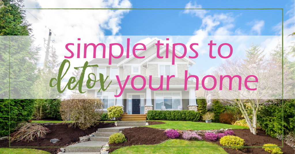 Detox Your Home - 5 Simple Tips | GoodGirlGoneGreen.com