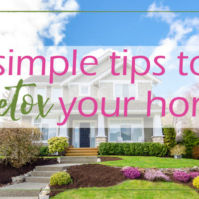 Detox Your Home – 5 Simple Tips
