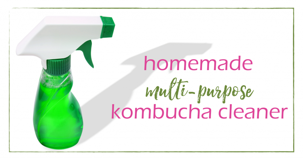 Multi-Purpose Kombucha Cleaner | GoodGirlGoneGreen.com