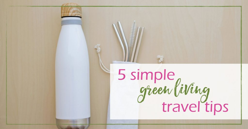 Green Living Travel GoodGirlGoneGreen