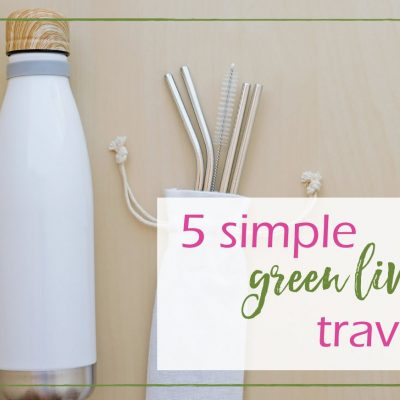 5 Simple Green Living Travel Tips