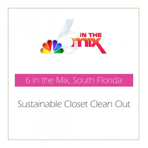 6 in the Mix - Sustainable Closet Clean Out | Stephanie Moram - Good Girl Gone Green