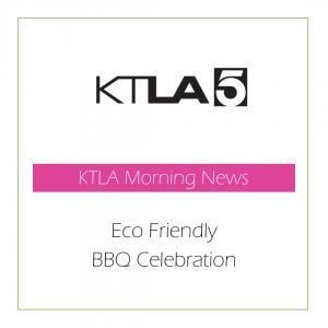 KtlA Morning News - Eco Friendly BBQ Celebration   Stephanie Moram - Good Girl Gone Green